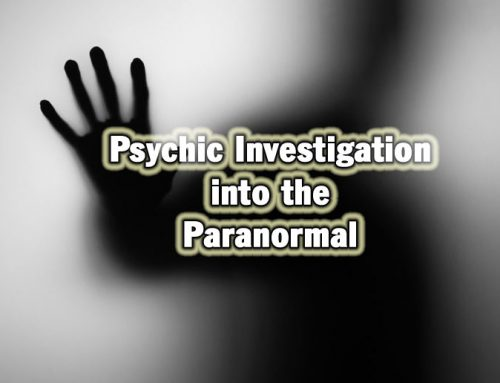 Psychic Investigations into the Paranormal